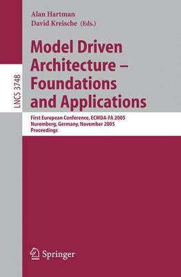 Model Driven Architecture - Foundations and Applications: First European Conference, ECMDA-FA 2005, Nuremberg, Germany, November 7-10, 2005 : Proceedings