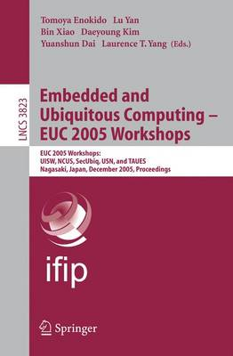 Embedded and Ubiquitous Computing - EUC 2005 Workshops: EUC 2005 Workshops: UISW, NCUS, SecUbiq, USN, and TAUES, Nagasaki, Japan, December 8-9, 2005