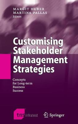 Customising Stakeholder Management Strategies: Concepts for Long-term Business Success