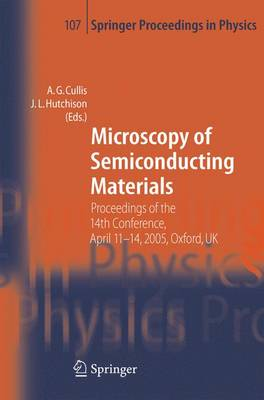 Microscopy of Semiconducting Materials: Proceedings of the 14th Conference, April 11-14, 2005, Oxford, UK