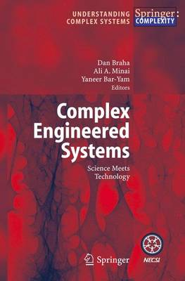 Complex Engineered Systems: Science Meets Technology