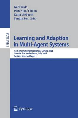 Learning and Adaption in Multi-Agent Systems: First International Workshop, LAMAS 2005, Utrecht, The Netherlands, July 25, 2005, Revised Selected Papers