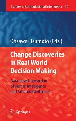 Chance Discoveries in Real World Decision Making: Data-based Interaction of Human intelligence and Artificial Intelligence