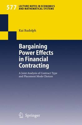 Bargaining Power Effects in Financial Contracting: A Joint Analysis of Contract Type and Placement Mode Choices