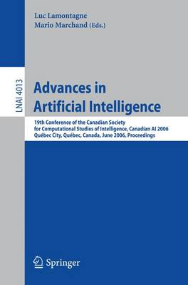 Advances in Artificial Intelligence: 19th Conference of the Canadian Society for Computational Studies of Intelligence, Canadian AI 2006, Quebec City, Quebec, Canada, June 7-9, Proceedings