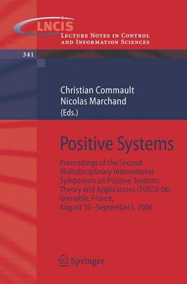 Positive Systems: Proceedings of the second Multidisciplinary International Symposium on Positive Systems: Theory and Applications (POSTA 06) Grenoble, France, Aug. 30-31, Sept. 1, 2006