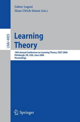 Learning Theory: 19th Annual Conference on Learning Theory, COLT 2006, Pittsburgh, PA, USA, June 22-25, 2006, Proceedings