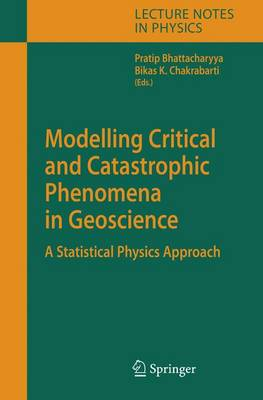 Modelling Critical and Catastrophic Phenomena in Geoscience: A Statistical Physics Approach