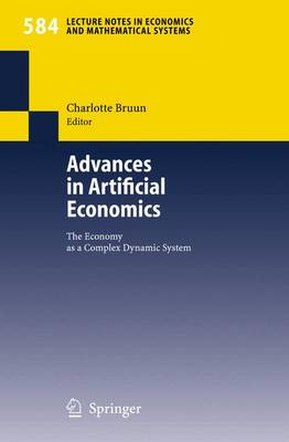 Advances in Artificial Economics: The Economy as a Complex Dynamic System