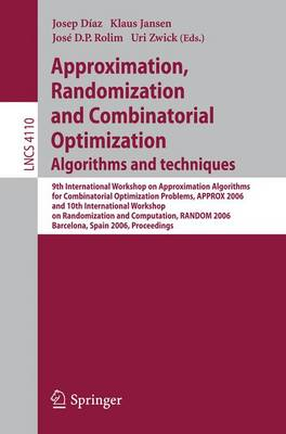 Approximation, Randomization, and Combinatorial Optimization. Algorithms and Techniques: 9th International Workshop on Approximation Algorithms for Combinatorial Optimization Problems, APPROX 2006 and 10th International Workshop on Randomization and Compu
