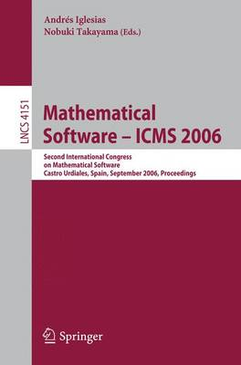 Mathematical Software - ICMS 2006: Second International Congress on Mathematical Software, Castro Urdiales, Spain, September 1-3, 2006, Proceedings