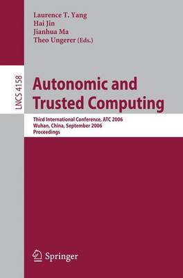Autonomic and Trusted Computing: Third International Conference, ATC 2006, Wuhan, China, September 3-6, 2006