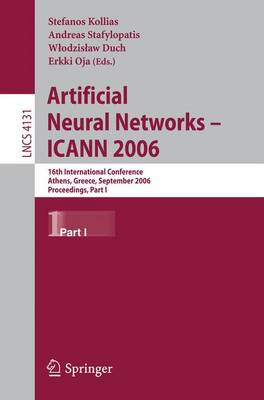 Artificial Neural Networks - ICANN 2006: 16th International Conference, Athens, Greece, September 10-14, 2006, Proceedings: Part I