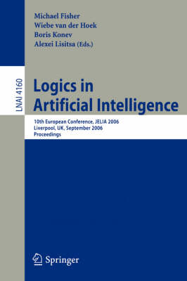 Logics in Artificial Intelligence: 10th European Conference, Jelia 2006 Liverpool, UK, September 13-15, 2006 Proceedings