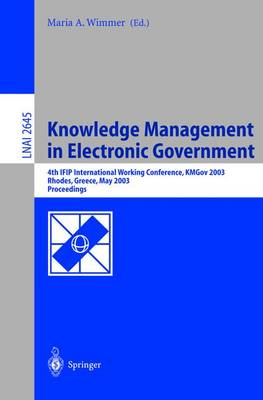 Knowledge Management in Electronic Government: 4th Ifip International Working Conference, Kmgov 2003, Rhodes, Greece, May 26-28, 2003, Proceedings: v. 2645