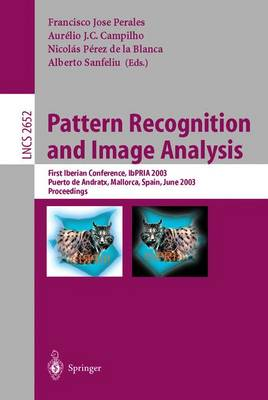 Pattern Recognition and Image Analysis: First Iberian Conference, IbPRIA 2003, Puerto de Andratx, Mallorca, Spain,June 4-6, 2003 Proceedings
