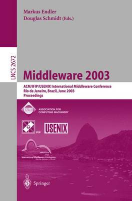 Middleware 2003: ACM/IFIP/USENIX International Middleware Conference