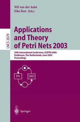 Applications and Theory of Petri Nets 2003: 24th International Conference, ICATPN 2003, Eindhoven, The Netherlands, June 23-27, 2003, Proceedings