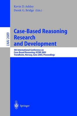 Case-Based Reasoning Research and Development: 5th International Conference on Case-Based Reasoning, ICCBR 2003, Trondheim, Norway, June 23-26, 2003, Proceedings