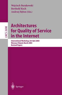 Architectures for Quality of Service in the Internet: International Workshop, Art-QoS 2003, Warsaw, Poland, March 24-25, 2003, Revised Papers