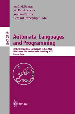 Automata, Languages and Programming: 30th International Colloquium, ICALP 2003, Eindhoven, The Netherlands, June 30 - July 4, 2003. Proceedings