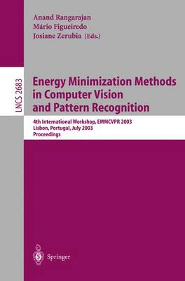 Energy Minimization Methods in Computer Vision and Pattern Recognition: 4th International Workshop, EMMCVPR 2003, Lisbon, Portugal, July 7-9, 2003, Proceedings