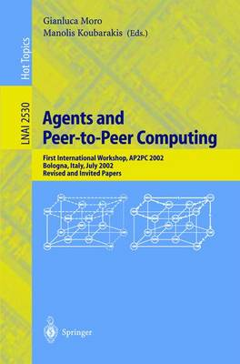 Agents and Peer-to-Peer Computing: First International Workshop, AP2PC 2002, Bologna, Italy, July, 2002, Revised and Invited Papers