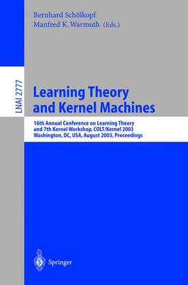 Learning Theory and Kernel Machines: 16th Annual Conference on Computational Learning Theory and 7th Kernel Workshop, COLT/Kernel 2003, Washington, DC, USA, August 24-27, 2003, Proceedings