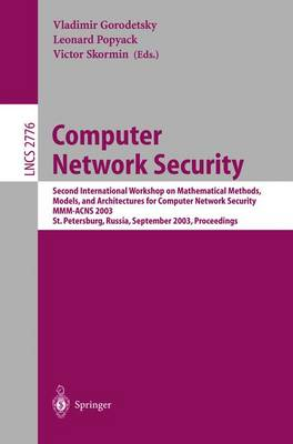 Computer Network Security: Second International Workshop on Mathematical Methods, Models, and Architectures for Computer Network Security, MMM-ACNS 2003, St. Petersburg, Russia, September 21-23, 2003, Proceedings