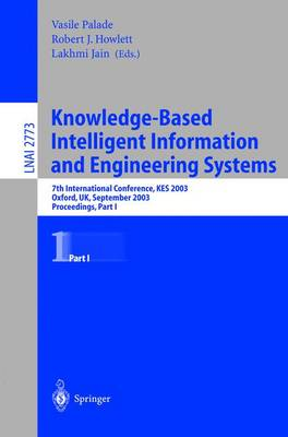 Knowledge-Based Intelligent Information and Engineering Systems: 7th International Conference, KES 2003, Oxford, UK, September 3-5, 2003, Proceedings, Part I