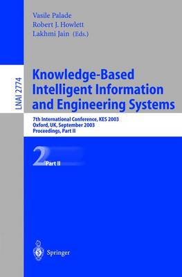 Knowledge-Based Intelligent Information and Engineering Systems: 7th International Conference, KES 2003 Oxford, UK, September 3-5, 2003 Proceedings, Part II