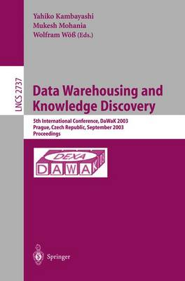 Data Warehousing and Knowledge Discovery: 5th International Conference, DaWaK 2003, Prague, Czech Republic, September 3-5,2003, Proceedings