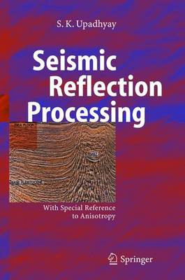 Seismic Reflection Processing: With Special Reference to Anisotropy