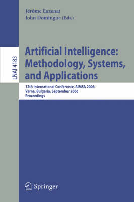 Artificial Intelligence: Methodology, Systems, and Applications: 12th International Conference, AIMSA 2006, Varna, Bulgaria, September 12-15, 2006, Proceedings