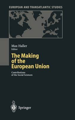 The Making of the European Union: Contributions of the Social Sciences