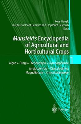 Mansfeld's Encyclopedia of Agricultural and Horticultural Crops: (Except Ornamentals)