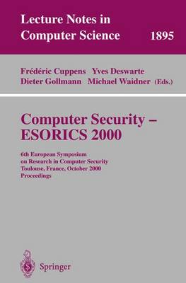 Computer Security - ESORICS 2000: 6th European Symposium on Research in Computer Security Toulouse, France, October 4-6, 2000 Proceedings