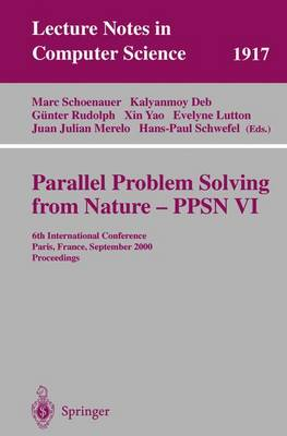 Parallel Problem Solving from Nature-PPSN VI: 6th International Conference, Paris, France, September 18-20 2000 Proceedings