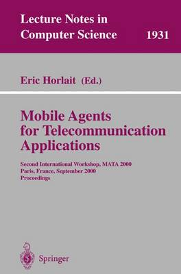 Mobile Agents for Telecommunication Applications: Second International Workshop, MATA 2000, Paris, France, September 18-20, 2000 Proceedings