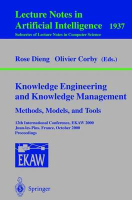 Knowledge Engineering and Knowledge Management. Methods, Models, and Tools: 12th International Conference, EKAW 2000, Juan-les-Pins, France, October 2-6, 2000 Proceedings