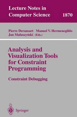 Analysis and Visualization Tools for Constraint Programming: Constraint Debugging