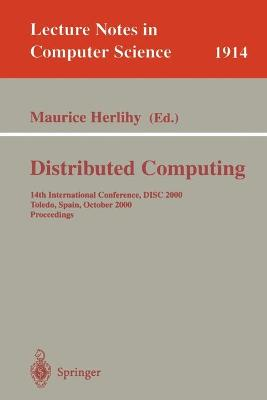 Distributed Computing: 14th International Conference, DISC 2000 Toledo, Spain, October 4-6, 2000 Proceedings