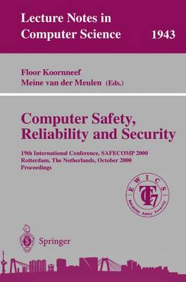 Computer Safety, Reliability, and Security: 19th International Conference, SAFECOMP 2000, Rotterdam, The Netherlands, October 24-27, 2000 Proceedings