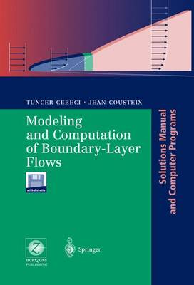 Modeling and Computation of Boundary-Layer Flows: Laminar, Turbulent and Transitional Boundary Layers in Incompressible Flows. Solutions Manual and Computer Programs