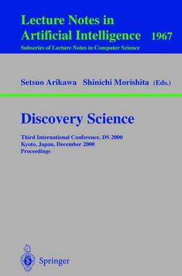 Discovery Science: Discovery Science Third International Conference, DS 2000 Kyoto, Japan, December 4-6, 2000 Proceedings