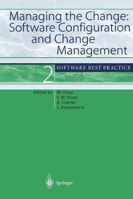Managing the Change: Software Configuration and Change Management: Software Best Practice 2
