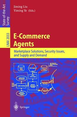 E-Commerce Agents: Marketplace Solutions, Security Issues, and Supply and Demand