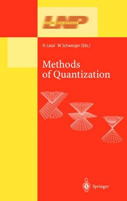 Methods of Quantization: Lectures Held at the 39. Universitatswochen fur Kern- und Teilchenphysik, Schladming, Austria
