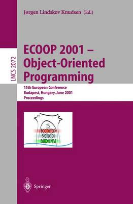 ECOOP 2001 - Object-Oriented Programming: 15th European Conference, Budapest, Hungary, June 18-22, 2001, Proceedings