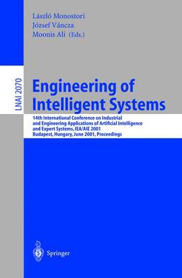 Engineering of Intelligent Systems: 14th International Conference on Industrial and Engineering Applications of Artificial Intelligence and Expert Systems, IEA/AIE 2001 Budapest, Hungary, June 4-7, 2001 Proceedings